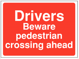Drivers beware No Pedestrian crossing ahead' site sign SSW0076