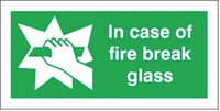 Vital Fire Safety Signs With In Case Of Fire Break Glass Message