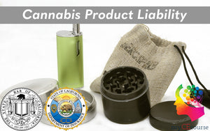 A Look Inside the Cannabis Market: Understanding Cannabis Product Liability and Related Risks - myCEcourse