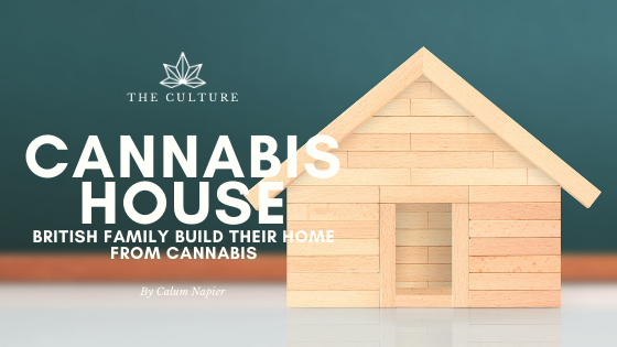 British family build their home from Cannabis in groundbreaking experiment
