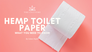 Hemp Toilet Paper: What You Need To Know