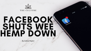 Facebook Has Shut The Wee Hemp Co. Down....& Wee Are Not The Only Ones