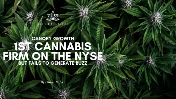 Canopy Growth: First Cannabis Firm on the NYSE Fails to Generate Buzz