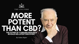 More Potent Than CBD? Dr. Raphael Mechoulam Explains His Latest Discovery