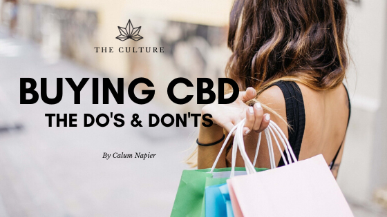 Buying CBD Products - The Do's & The Don'ts