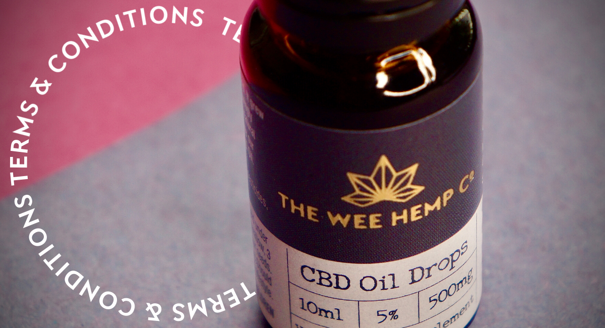 Terms and conditions - Wee Hemp T&C's - The Wee Hemp Company CBD Oil Shop | Wee Hemp CBD Oil Shop | Scotland's multi award winning CBD company | CBD Oil Shop | Cannabidiol drops | Aberdeen & Aberdeenshire | CBD Oil, CBD Balm, CBD Vapes E-liquid, CBd Cream, CBD Full Spectrum CBD Oil, Broad Spectrum CBD Oil, 3rd party lab tested CBD Oil | Wee Hemp - Calum & Rebecca Napier - FSB (Federation of small businesses) Micro Business of the Year, Scottish Enterprise Spirit of Enterprise Award winners