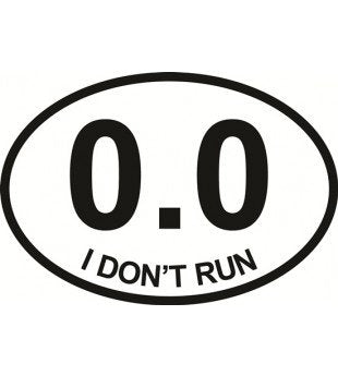 0.0 I Dont Run | Oval | Decal | Sticker | Vinyl