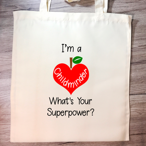 """I'm a Childminder what's your superpower?"" Childminder Gift Tote Bag"