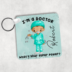 I'm a Doctor/Nurse What's Your Superpower? Personalised Keyring