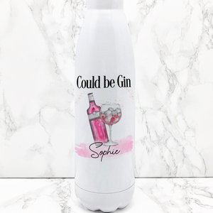 Could be Gin Personalised Travel Flask Water Bottle 500ml