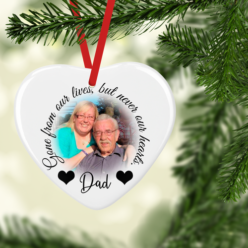 Gone from our lives, but never our Hearts Ceramic Round or Heart Shaped Memorial Christmas Bauble