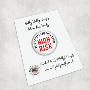 High Risk Bold Please Stay 2 Metres Away 58mm Pin Badge
