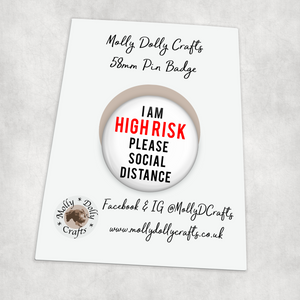 High Risk Please Social Distance 58mm Pin Badge