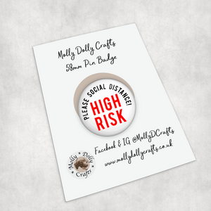 High Risk Bold Please Social Distance 58mm Pin Badge