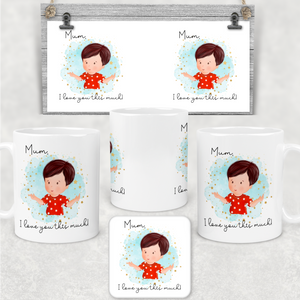 Mummy I Love You This Much Personalised Mug & Coaster