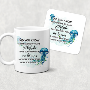 Jellyfish survived with no brains, there's hope for you Novelty Mug
