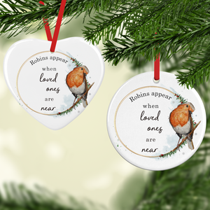 Robins Appear When Loved Ones Single Sided Are Near Ceramic Memorial Christmas Bauble