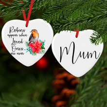 Robins Appear When Loved Ones Are Near Double Sided Name Ceramic Round or Heart Shaped Memorial Christmas Bauble