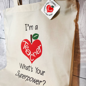 """I'm a teacher what's your superpower?"" Teacher Gift Tote Bag - Tote Bag - Molly Dolly Crafts"
