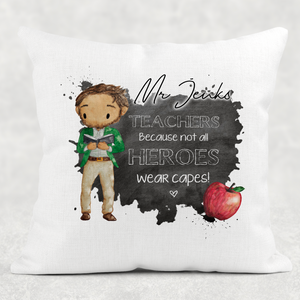 Teachers Because Not All heroes Wear Capes Personalised Cushion Linen White Canvas