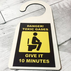 Danger! Toxic Gases Give it 10 Minutes Toilet Door Hanger Joke Gift - Printed Item - Molly Dolly Crafts