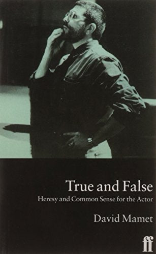 True and False: Heresy and Common Sense for the Actor - creative writing course