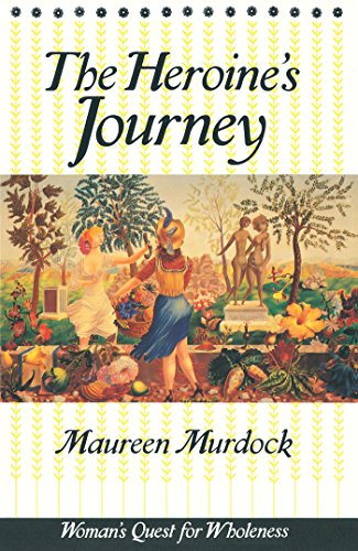 The Heroine's Journey: Woman's Quest for Wholeness - creative writing course