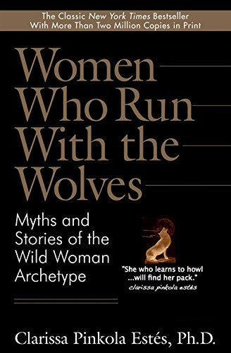 Women Who Run With the Wolves: Myths and Stories of the Wild Woman Archetype - creative writing course