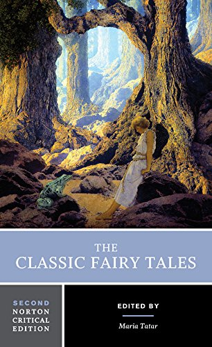 The Classic Fairy Tales (Norton Critical Editions) - creative writing course