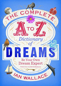 The Complete A to Z Dictionary of Dreams: Be Your Own Dream Expert - creative writing course