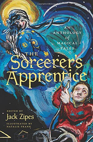 The Sorcerer's Apprentice: An Anthology of Magical Tales - creative writing course