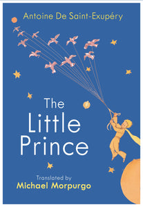 The Little Prince: A new translation by Michael Morpurgo