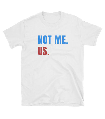 Bernie Sanders Not ME. Us. Short-Sleeve Unisex T-Shirt