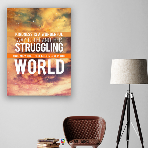 Home Decor Wall Art: Kindness To A Struggling Soul