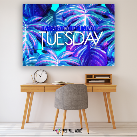 Home Decor Wall Art: Live Every Day Like It's Taco Tuesday