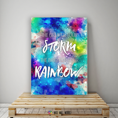 Home Decor Wall Art: The Stronger Your Storm The Brighter Your Rainbow