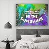Image of Home Decor Wall Art: When You Can't Find The Sunshine Be The Sunshine