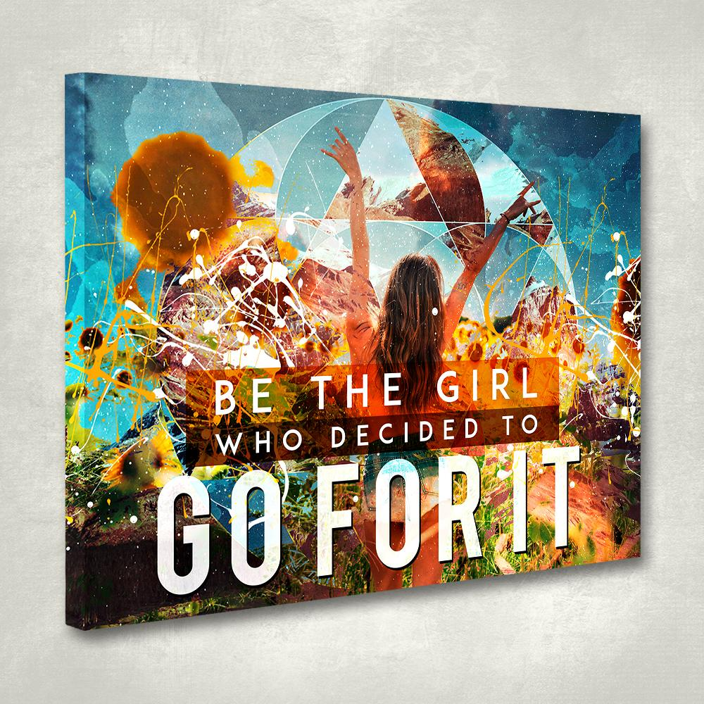 Home Decor Wall Art: Be The Girl Who Decided To Go For It