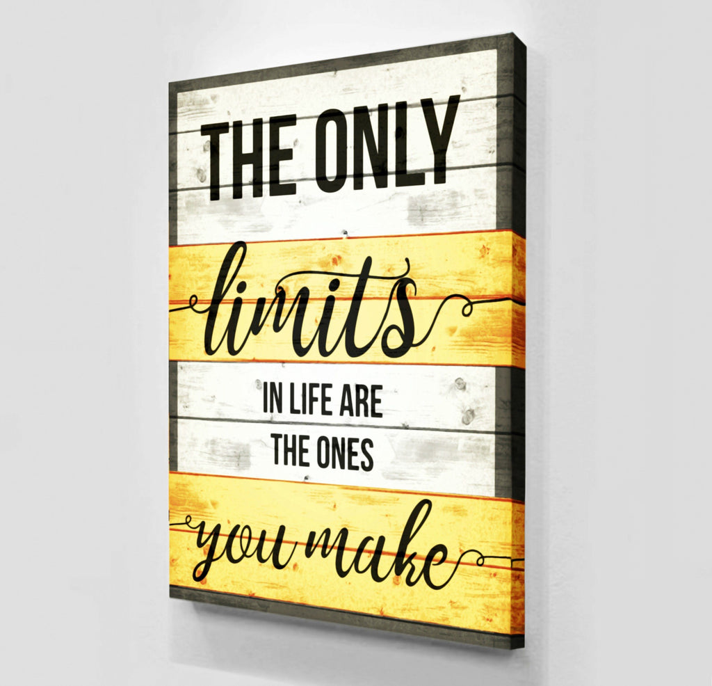 Home Decor Wall Art: The Only Limits In Life Are The Ones You Make ...