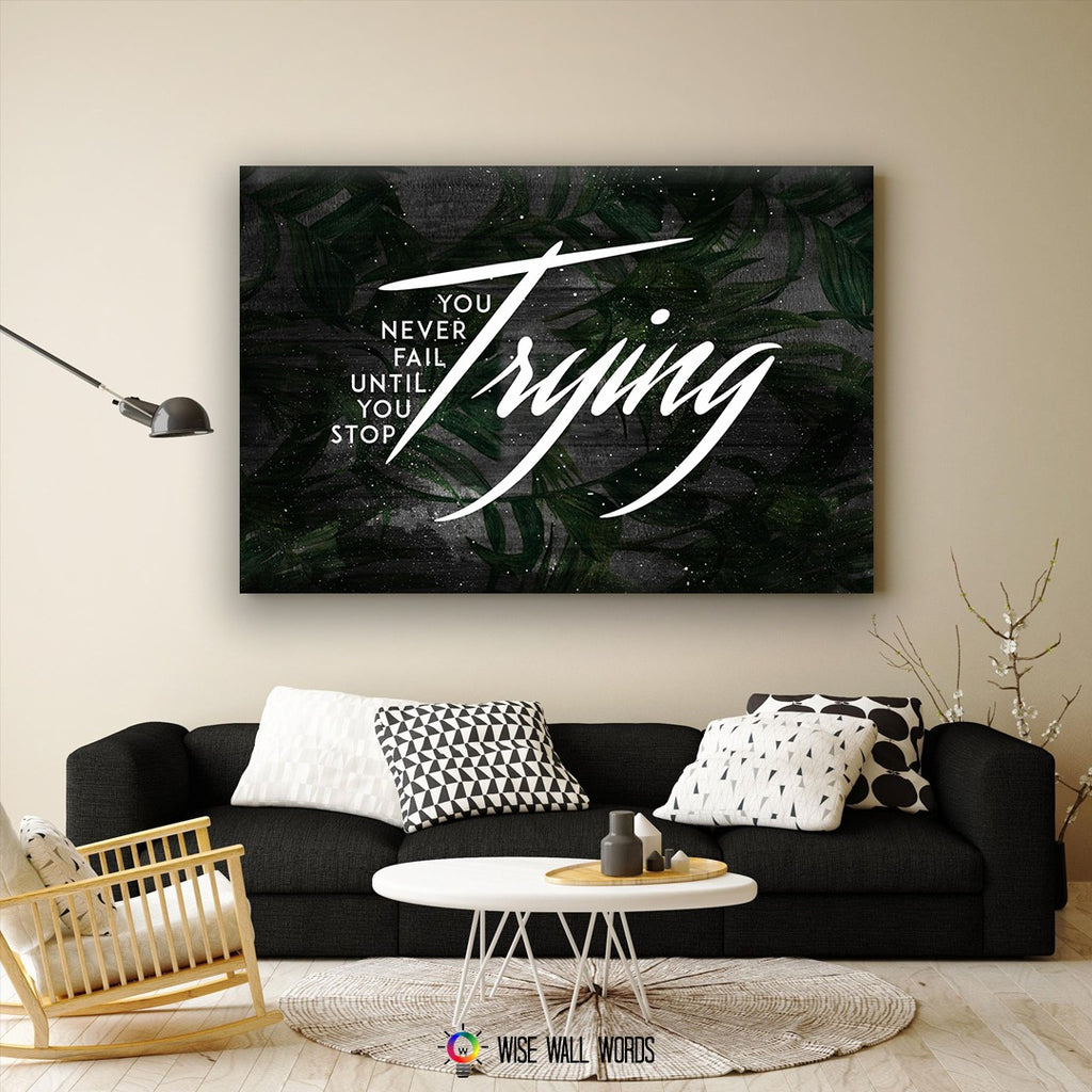 Home Decor Wall Art: You Never Fail Until You Stop Trying