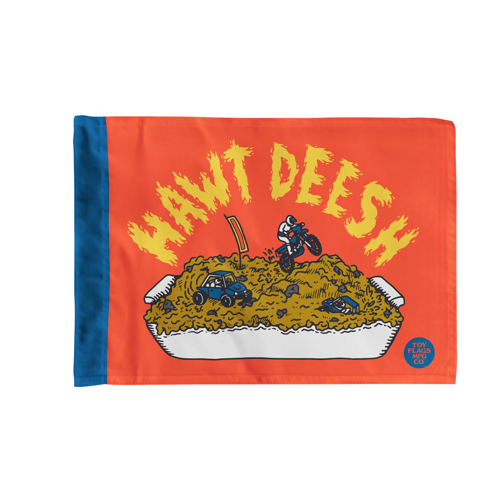 Hawt Deesh Dirt Flag