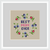 Best Mom Ever Cross Stitch Kit