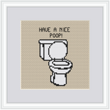 Have A Nice Poop Cross Stitch Kit