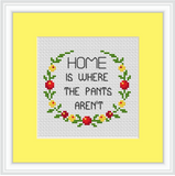 Home Is Where The Pants Aren't Cross Stitch Kit.
