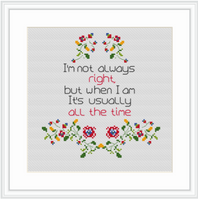 Im Not Always Right But When I Am It's usually All Time Cross Stitch Kit. Funny Cross Stitch. Modern Embroidery.