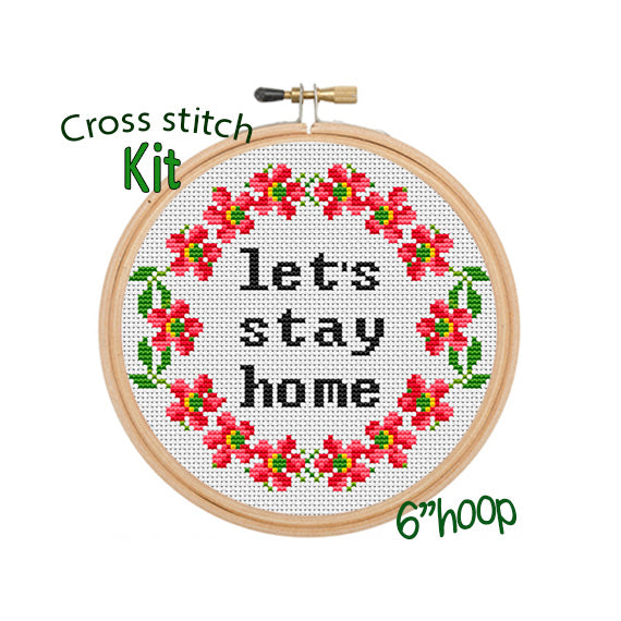 Let's Stay Home Cross Stitch Kit.