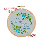You Are The Mom Everyone Wishes They Had Cross Stitch Kit
