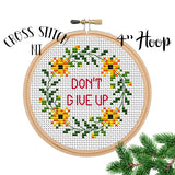 Don't Give Up Cross Stitch Kit
