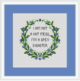 I am not a hot mess, I'm a spicy disaster Cross Stitch Kit.