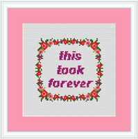 This Took Forever Cross Stitch Kit. Modern Cross Stitch. Flower Wreath Cross Stitch Kit.